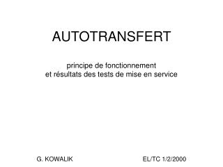 AUTOTRANSFERT  principe de fonctionnement  et résultats des tests de mise en service