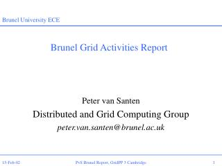 Brunel Grid Activities Report