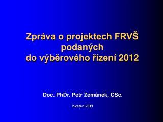Zpráva o projektech FRVŠ  podaných  do výběrového řízení  2012