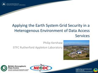 Applying the Earth System Grid Security in a  Heterogenous  Environment of Data Access Services