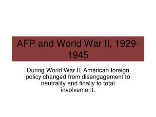AFP and World War II, 1929-1945