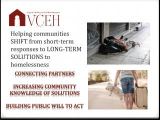 Helping communities SHIFT from short-term responses to LONG-TERM SOLUTIONS to homelessness