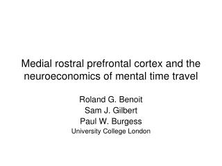 Medial rostral prefrontal cortex and the neuroeconomics of mental time travel