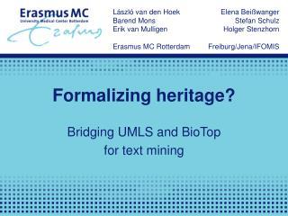 Formalizing heritage?