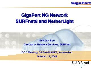GigaPort NG Network SURFnet6 and NetherLight