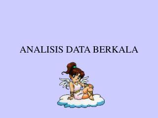 ANALISIS DATA BERKALA
