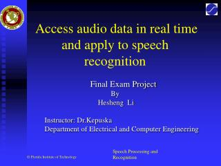 Access audio data in real time and apply to speech recognition