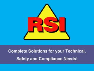 Complete Solutions for your Technical, Safety and Compliance Needs!