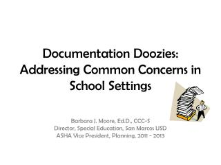 Documentation Doozies:  Addressing Common Concerns in School Settings
