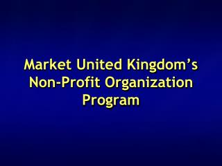 Market United Kingdom's  Non-Profit Organization  Program