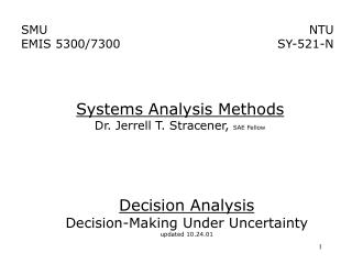Decision Analysis Decision-Making Under Uncertainty updated 10.24.01