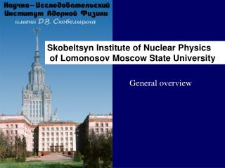 Skobeltsyn Institute of Nuclear Physics  of Lomonosov Moscow State University
