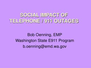 SOCIAL IMPACT OF TELEPHONE / 911 OUTAGES