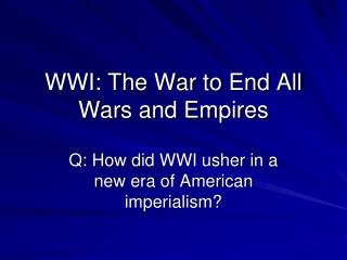 WWI: The War to End All Wars and Empires