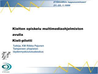 Kielten opiskelu multimediaohjelmiston avulla Kieli-pilotti