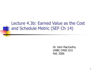 Lecture 4.3b: Earned Value as the Cost and Schedule Metric (SEF Ch 14)