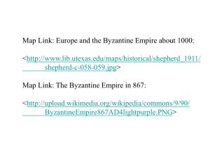 Map Link: Europe and the Byzantine Empire about 1000 :
