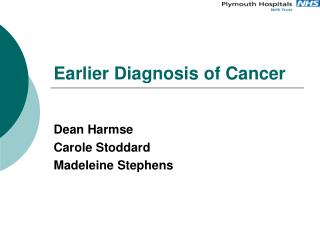 Earlier Diagnosis of Cancer