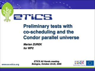 Preliminary tests with  co-scheduling and the  Condor parallel universe