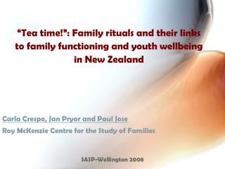 Carla Crespo, Jan Pryor and Paul Jose Roy McKenzie Centre for the Study of Families