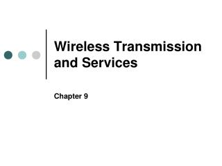 Wireless Transmission and Services