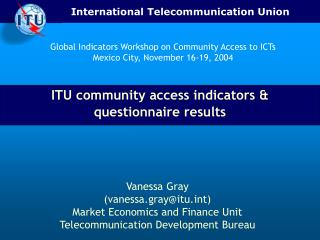 ITU community access indicators &  questionnaire results