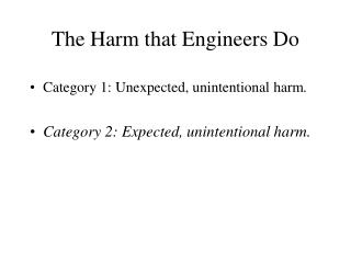 The Harm that Engineers Do