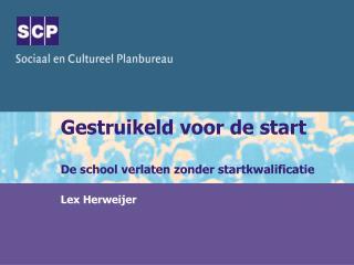 Gestruikeld voor de start De school verlaten zonder startkwalificatie