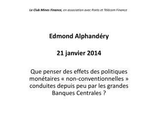 Edmond Alphandéry 21 janvier 2014