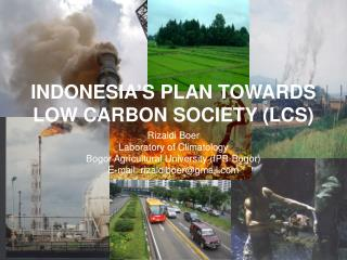INDONESIA'S PLAN TOWARDS LOW CARBON SOCIETY (LCS)