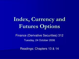 Index, Currency and Futures Options