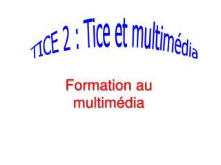 Formation au multim�dia
