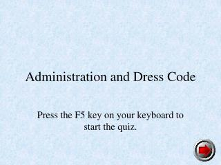 Administration and Dress Code