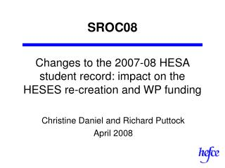 Changes to the 2007-08 HESA student record: impact on the HESES re-creation and WP funding