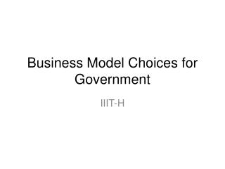 Business Model Choices for Government