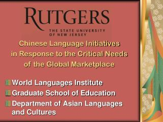World Languages Institute Graduate School of Education Department of Asian Languages and Cultures