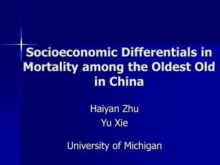 Socioeconomic Differentials in Mortality among the Oldest Old in China