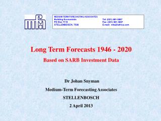 Long Term Forecasts 1946 - 2020 Based on SARB Investment Data Dr Johan Snyman