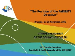 """The Revision of the PARNUTS Directive"" Brussels, 27-28 November, 2012 CYPRUS PRESIDENCY"