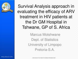 Marcus Motshwane Dept. of Statistics University of Limpopo Pretoria-S.A.