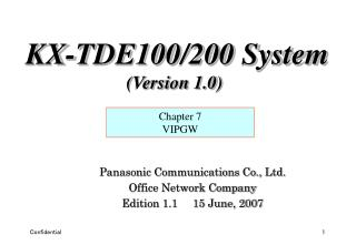 Panasonic Communications Co., Ltd. Office Network Company Edition 1.1     15 June, 2007