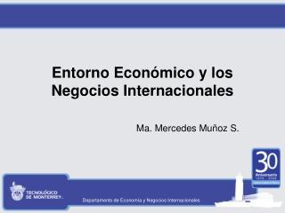 Entorno Econ mico y los Negocios Internacionales