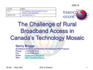 The Challenge of Rural Broadband Access in Canada�s Technology Mosaic