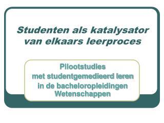 Studenten als katalysator van elkaars leerproces