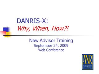 DANRIS-X:  Why, When, How?!