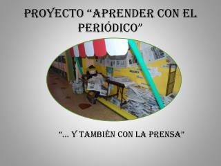 PROYECTO  APRENDER CON EL PERI DICO
