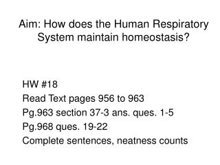 Aim: How does the Human Respiratory System maintain homeostasis?