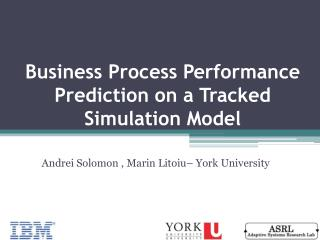 Business Process Performance Prediction on a Tracked Simulation Model