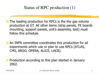 Status of RPC production (1)