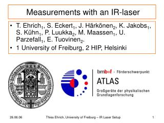 Measurements with an IR-laser